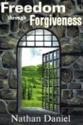 Freedom Through Forgiveness - Daniel, Nathan