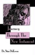 Journey Through the New Testament - Dekoven, Stan