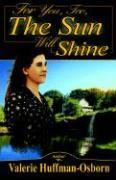 For You, Too, the Sun Will Shine - Huffman-Osborn, Valerie
