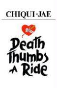 Death Thumbs a Ride - Chiqui Jae; Chiqui Jae, Jae