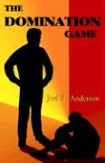 The Domination Game - Anderson, Joel R.