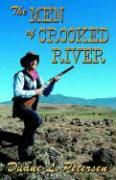 The Men of Crooked River - Petersen, Duane L.