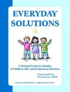 Everyday Solutions: A Practical Guide for Families of Children with Autism Spectrum Disorders - Small, Mindy; Kontente, Lisa