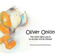 Oliver Onion: The Onion Who Learns to Accept and Be Himself - Murrell, Diane