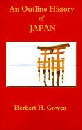 An Outline History of Japan - Gowen, Herbert Henry
