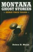 Montana Ghost Stories - Munn, Debra D.