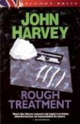 Rough Treatment - Harvey, John B.