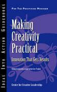 Making Creativity Practical: Innovation That Gets Results - Gryskiewicz, Stan; Taylor, Sylvester