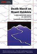 Death March on Mount Hakkoda: A Documentary Novel - Nitta, Jiro