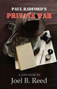 Paul Radford's Private War - Reed, Joel B.
