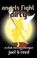 Angels Fight Dirty - Reed, Joel B.