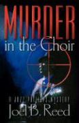 Murder in the Choir - Reed, Joel B.