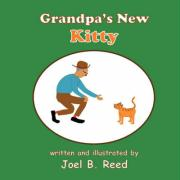 Grandpa's New Kitty - Reed, Joel B.