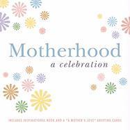 Motherhood: A Celebration - Skomal, Lenore