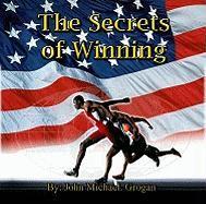 The Secrets of Winning - Grogan, John