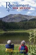Retirement New Mexico: A Complete Guide to Retiring in New Mexico - Burbank, James