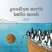 Goodbye Earth, Hello Moon! - Meil, Gabriel; Rylander, Emily