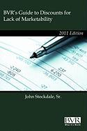 BVR's Guide to Discounts for Lack of Marketability 2011 Edition - Stockdale, Sr. John J.