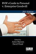 BVR's Guide to Personal V. Enterprise Goodwill 2011 Edition