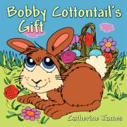 Bobby Cottontail's Gift - James, Catherine