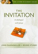 The Invitation: In Dialogue with Jesus - Dannemiller, Jack; Stubbs, Irving