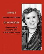 Pulling It All Together: Diary by One of America's First Jewish Women Judges - Schlezinger, Anne Freeling