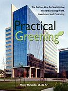 Practical Greening, the Bottom Line on Sustainable Property Developement, Investment and Financing - McCabe, Leed Ap Molly