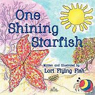 One Shining Starfish - Fish, Lori Flying