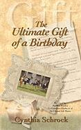 The Ultimate Gift of a Birthday - Schrock, Cynthia