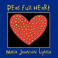 Peas Full Heart - Lynch, Maria Johnson