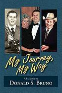 My Journey, My Way - Bruno, Donald S.