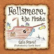 Fellsmere, the Pirate - Fravel, Gale