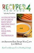 20 Awesome Raw Soups You Can't Live Without - Tennefoss, Kathy