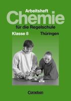Chemie für die Regelschule Klasse 8 Neu. Arbeitsheft. Thüringen
