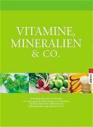 Vitamine, Mineralien & Co.: Heilkräftige Biostoffe und Pflanzen zur Vorbeugung und Behandlung von Krankheiten