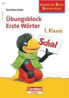 Lernen mit Rufus Rabenschlau. Übungsblock Erste Wörter. 1 Klasse - Raab, Dorothee