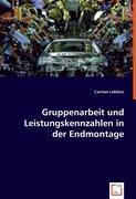 Gruppenarbeit und Leistungskennzahlen in der Endmontage - Lebherz, Carmen