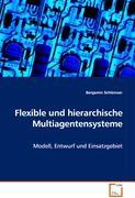 Flexible und hierarchische Multiagentensysteme - Schleinzer Benjamin