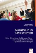 Algorithmen im Schulunterricht - Halper, Christian; Kocsisek, Christoph