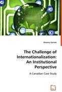 The Challenge of Internationalization: An Institutional Perspective - Garrett, Shawna