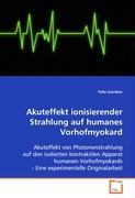 Akuteffekt ionisierender Strahlung auf humanes Vorhofmyokard - Günther Felix