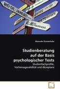 Studienberatung auf der Basis psychologischer Tests - Zimmerhofer, Alexander