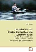Leitfaden für das Kosten-Controlling von Systemmodulen - Schmidt, Rene