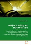 Marijuana, Driving and Impairment Tests - Papafotiou, Katherine