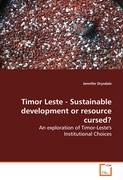 Timor Leste - Sustainable development or resourcecursed? - Drysdale, Jennifer