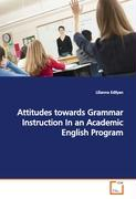 Attitudes towards Grammar Instruction In an Academic English Program - Edilyan, Lilianna