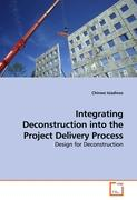 Integrating Deconstruction into the Project Delivery Process - Isiadinso, Chinwe