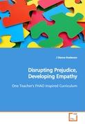 Disrupting Prejudice, Developing Empathy - Brederson, J Dianne