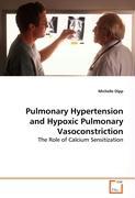 Pulmonary Hypertension and Hypoxic Pulmonary Vasoconstriction - Dipp, Michelle