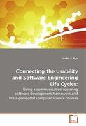 Connecting the Usability and Software EngineeringLife Cycles: - Pyla, Pardha S.